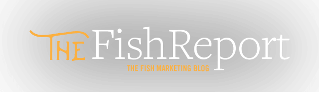The Fish Report - The Fish Marketing Blog