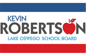 Kevin Robertson for Lake Oswego School Board Sign